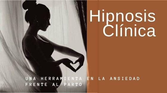Hipnosis-Clínica, una herramienta en la ansiedad frente al parto