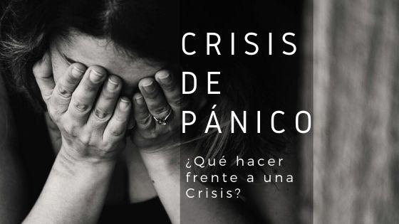 Crisis de Pánico / ¿Qué hacer en una Crisis?
